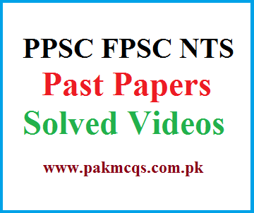 PPSC FPSC NTS Past Papers Solved Videos - PAK MCQS PK