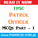 FPSC Patrol Officer Collected MCQs from Past papers Part -1
