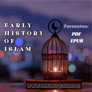 Early history of Islam by PAKMCQS PK in PDF and EPUB